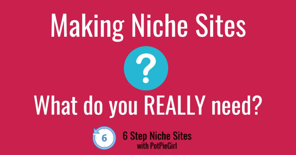 What do you need to build niche sites?